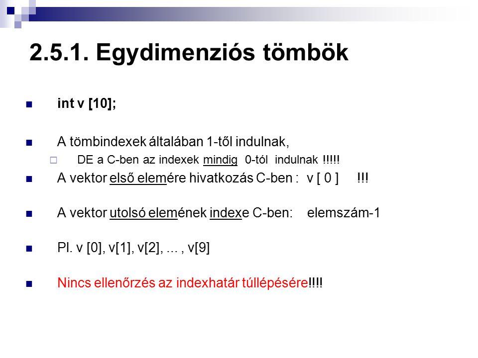 2.5.1. Egydimenziós tömbök int v [10];